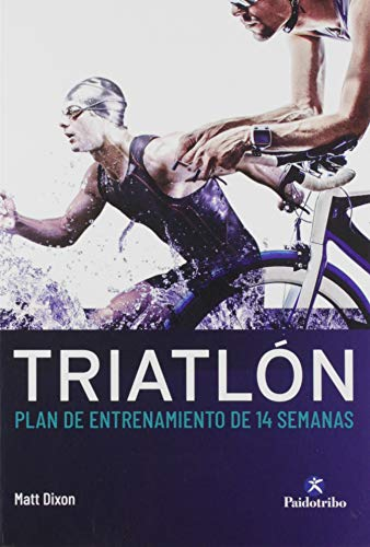 Triatlón. Plan de entrenamiento de 14 semanas (Deportes)
