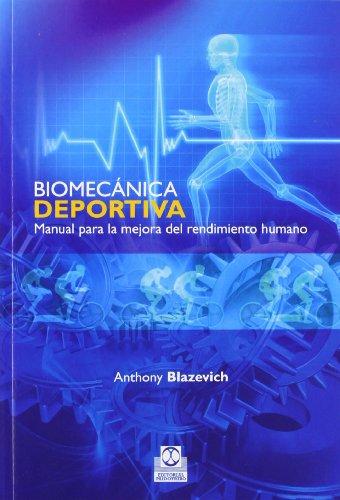 Biomecánica deportiva. Manual para la mejora del rendimiento humano (Deportes)