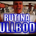 RUTINA FULLBODY 3 DIAS